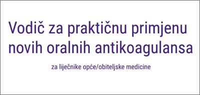Vodič za praktičnu primjenu novih oralnih antikoagulansa